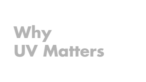 Why UV Matters