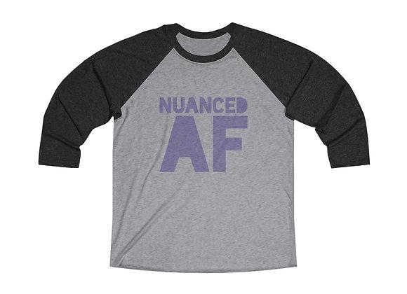 NUANCED AF - Unisex Tri-Blend Raglan Tee