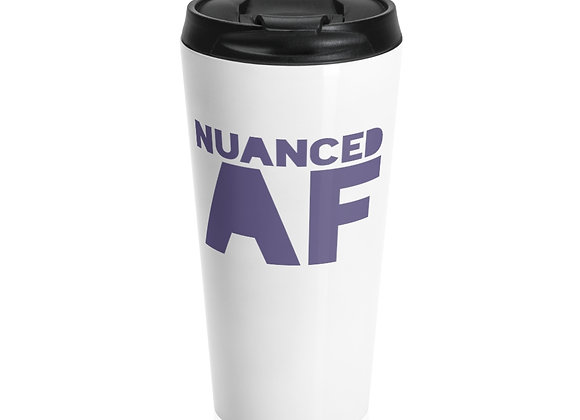 NUANCED AF - Stainless Steel Travel Mug