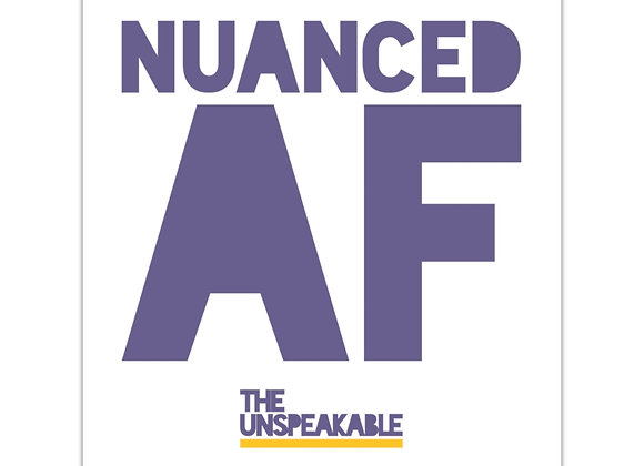 NUANCED AF - Vinyl Stickers