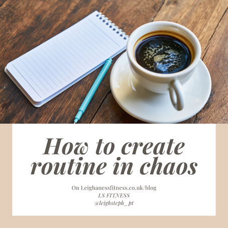 How to create a routine out of chaos.