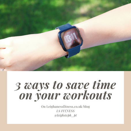 3 ways to save time on your workouts