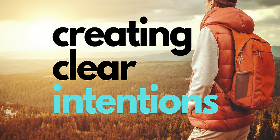 Creating Clear Intentions