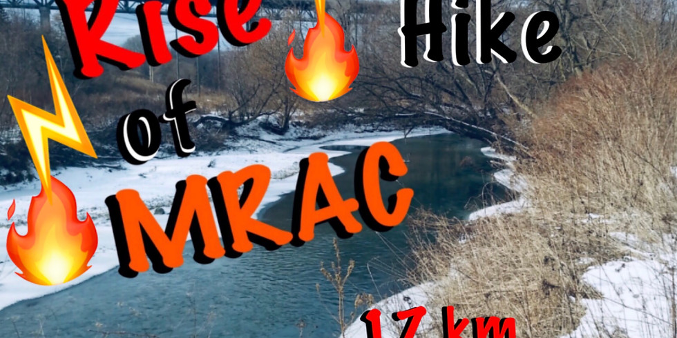 The Rise of MRAC - Winter Hike, 17 km Moderate Pace (with After Party)