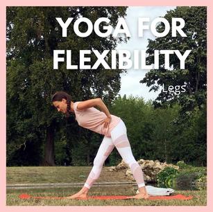 Yoga for Flexibility - legs | 22 mins