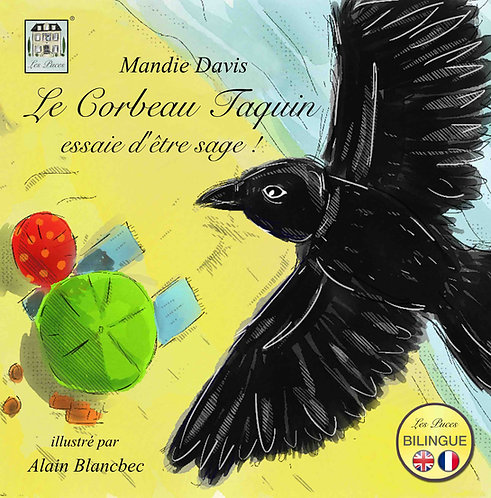 Le Corbeau Taquin essaie d'être sage !-The Cheeky Crow tries to be good! (book)