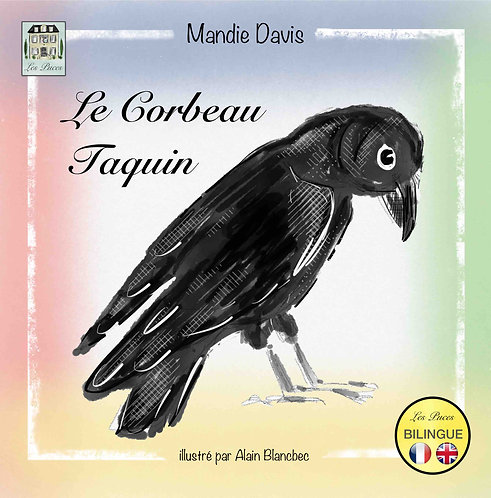 Le Corbeau Taquin - The Cheeky Crow (book)
