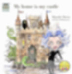 My home is my castle Ma maison est mon château bilingula book for children aged 3-11 years house,rooms, sitting room, kitchen, bedroom, furniture, french vocabulary