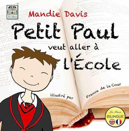 Petit Paul veut aller à l'École - Little Paul wants to go to school (book)