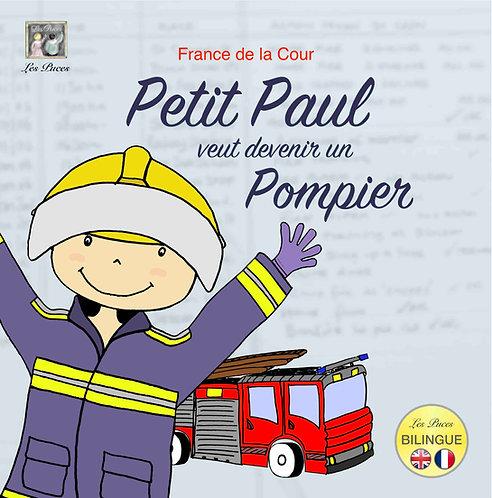 Petit Paul veut devenir un pompier-Little Paul wants to be a firefighter (book)