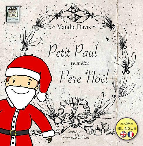 Petit Paul veut être Père Noël - Little Paul wants to be Father Christmas (book)