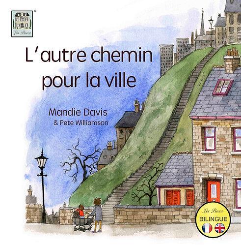 L'Autre Chemin pour la Ville - The Other Way into Town (book)