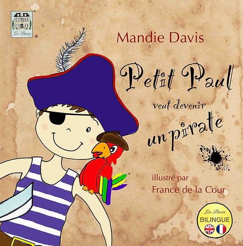 Petit Paul veut devenir un pirate: Little Paul wants to be a pirate (book)