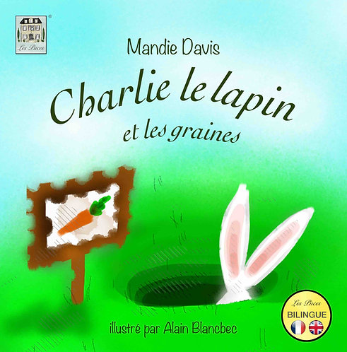 Charlie le Lapin et les graines - Charlie Rabbit and the seeds (book)