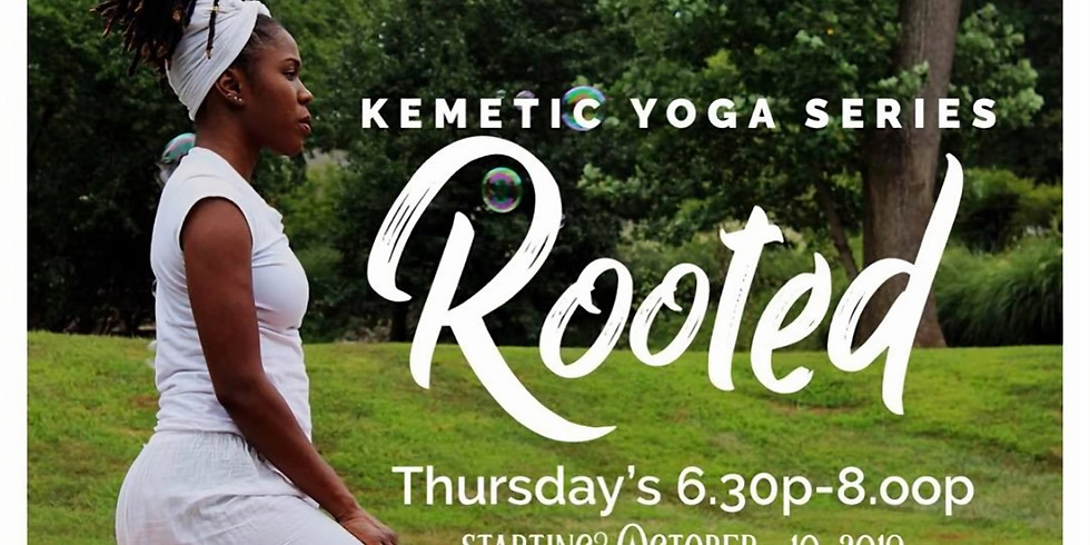 Kemetic Yoga Series: Rooted
