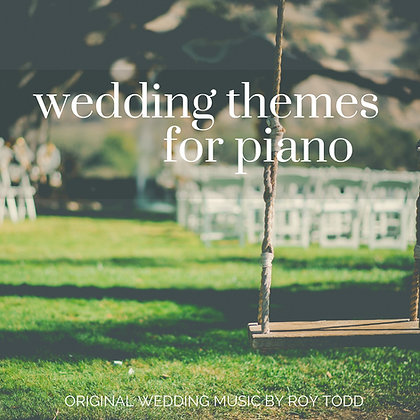 Wedding Themes for Piano (NEW!)