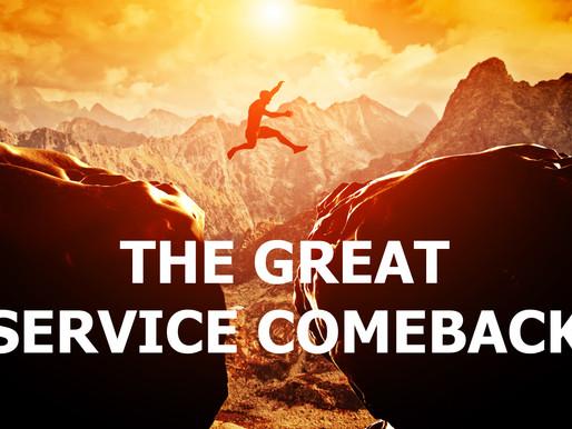 The Great Service Comeback
