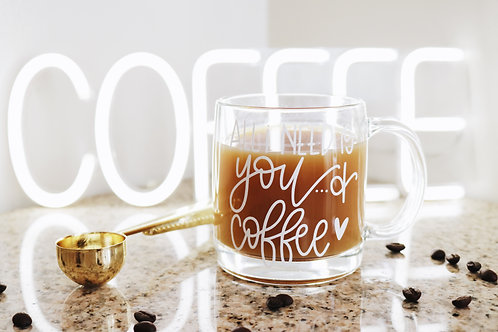 All I need is you...& coffee