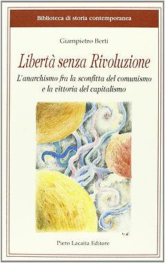 Nico Berti. Libertà senza rivoluzione (Lacaita, Manduria, 2013)