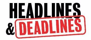 Headlines & Deadlines