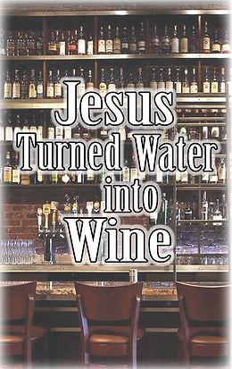 Jesus Turned Water into Wine.jpg
