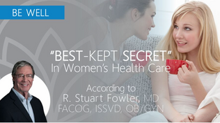 The Best Kept Secret in Women's Healthcare: Revealed!
