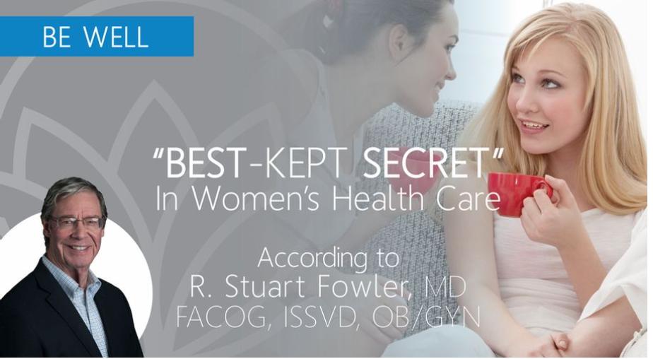 The Best Kept Secret in Women's Healthcare: Revealed!