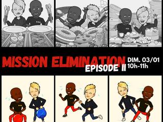 Mission élimination: épisode II!