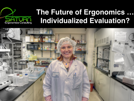 The Future of Ergonomics ... Individualized Evaluation?