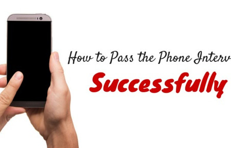 How to Pass the Phone Interview Successfully