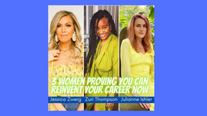 3 women proving you can reinvent your career now