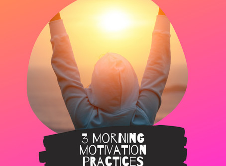 3 morning motivation practices