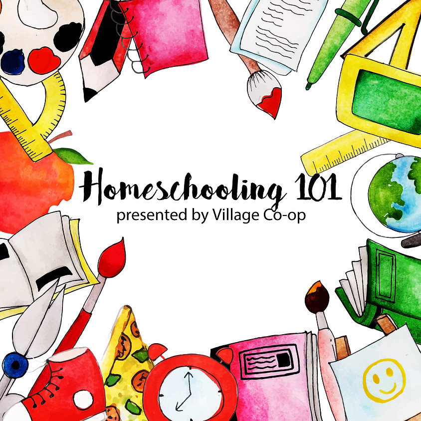 Homeschooling 101 Presented by Village Co-op OPEN TO ALL
