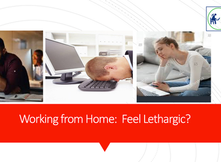 Working From Home: Feel Lethargic?