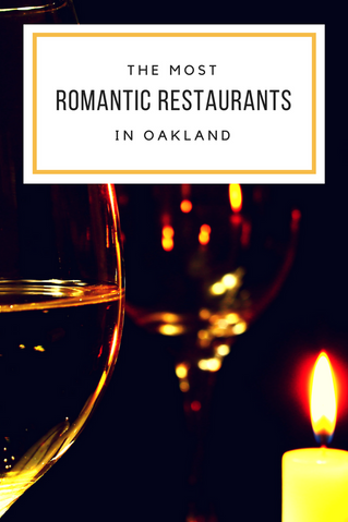 A Guide // The Most Romantic Restaurants in Oakland