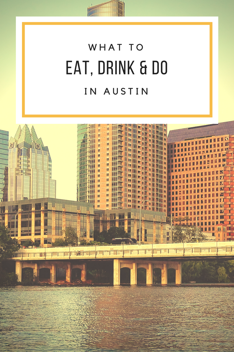 What to eat, drink and do in Austin