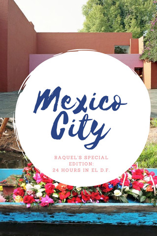 A Guide // Doing Mexico City Like A Boss