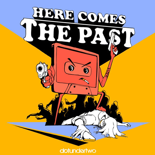 Digital EP 'Here Comes The Past'