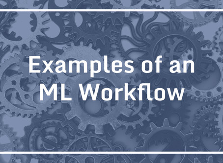 Examples of an ML workflow
