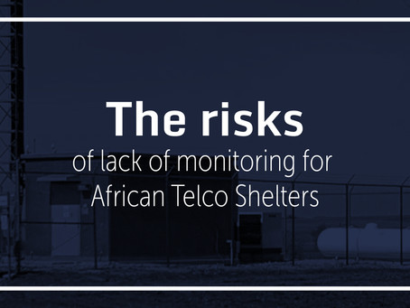 The Risks of Lack of Monitoring for African Telco Shelters