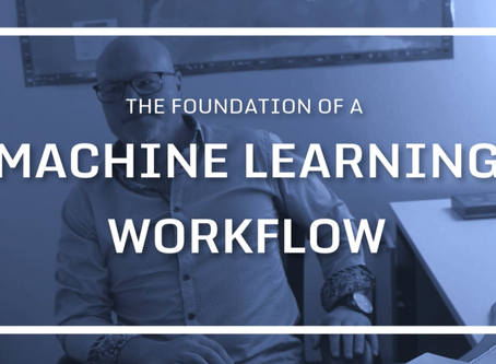 The Foundation of a Machine Learning Workflow