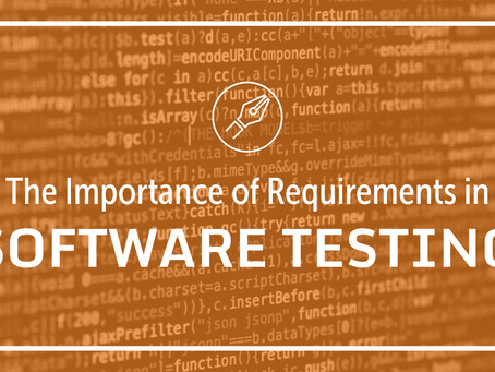 Importance Of Requirements for SoftwareTesting