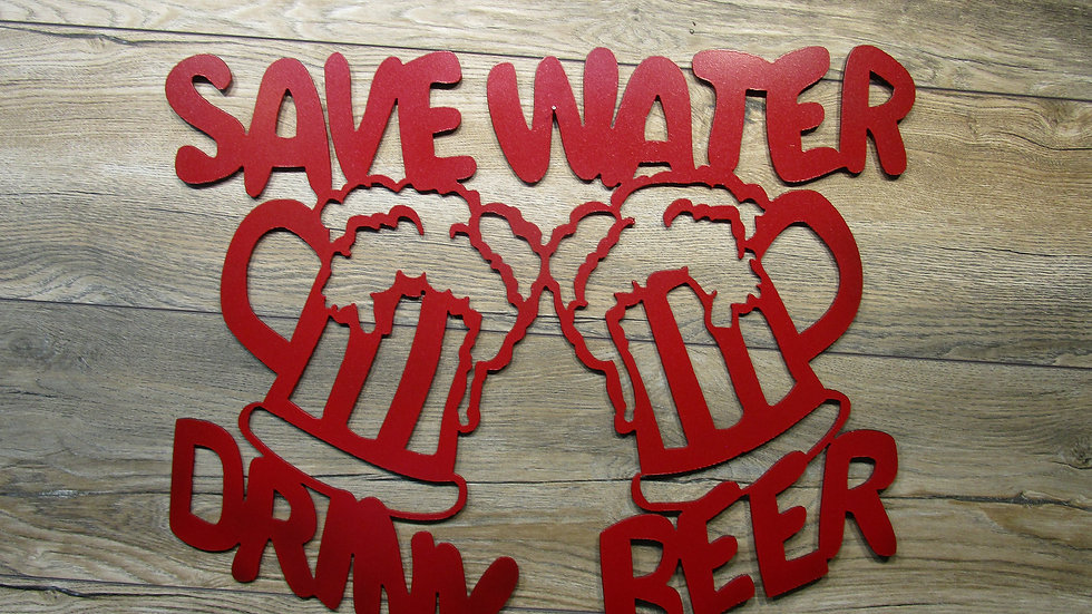 Save Water, Drink Beer Sign