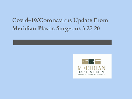 Covid-19 Update From Meridian Plastic Surgeons