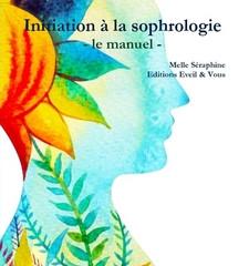 La sortie du mois - INITIATION A LA SOPHROLOGIE (le manuel)