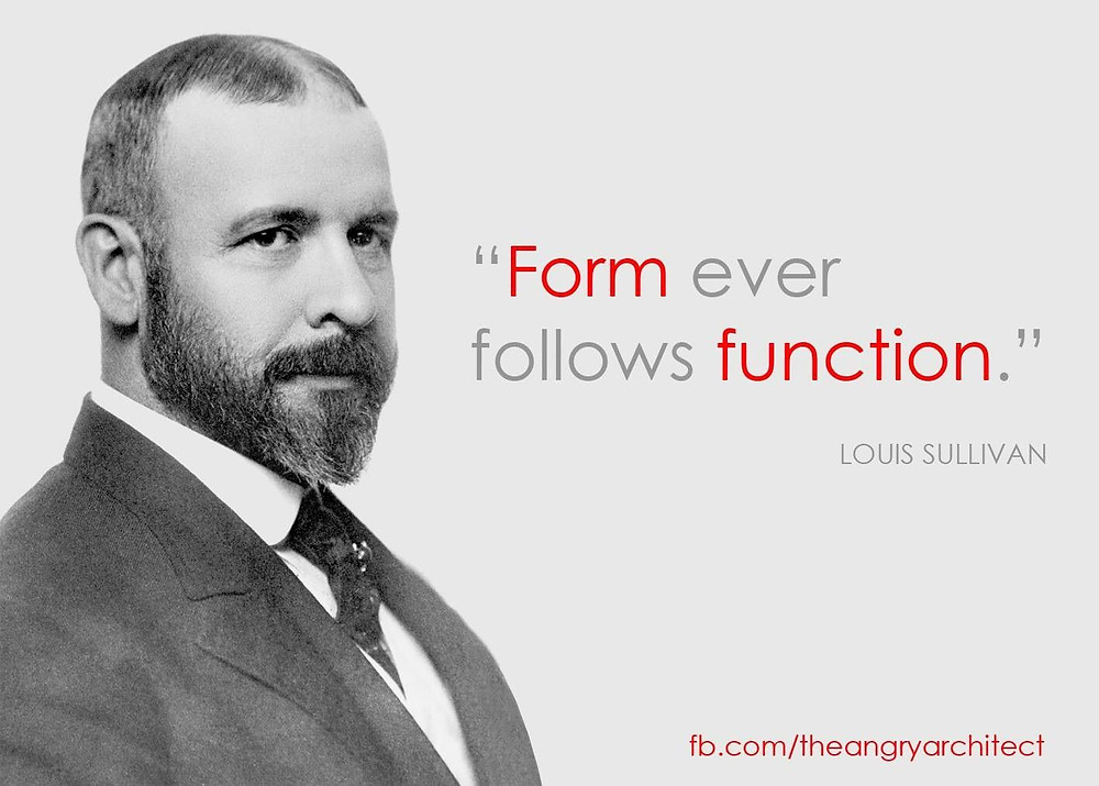 Form ever follows function Quote by Louis Sullivan | Louis sullivan,  Sullivan, Architecture quotes