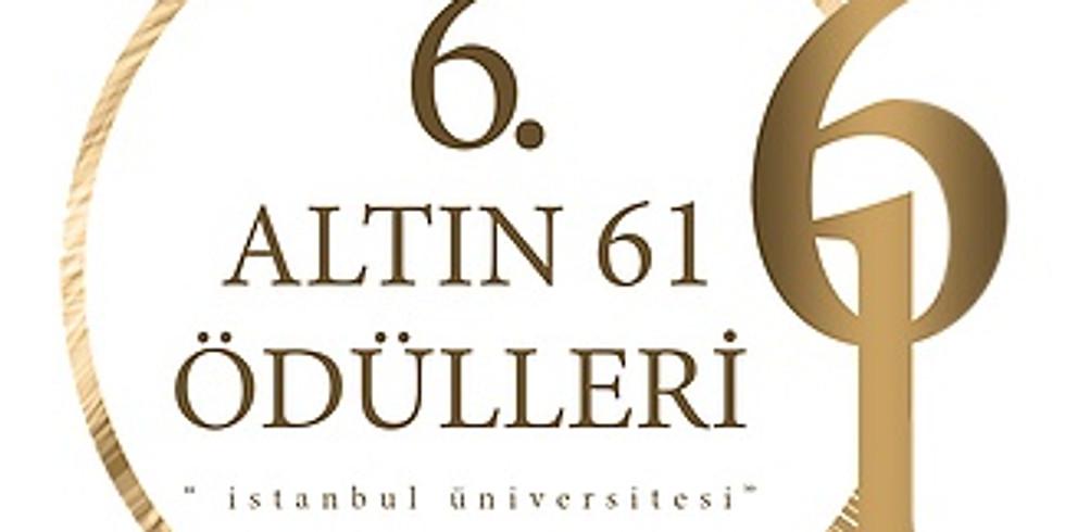 İstanbul Üniversitesi 6. Altın 61 Ödülleri