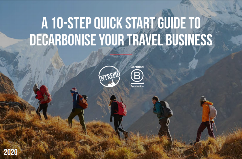 Text that reads: 'A 10-step quick start guide to decarbonise your travel business.' Intrepid and Certified B Corporation logos beneath. Image: A group of hikers trek up a mountain with snow-capped peaks in the background.