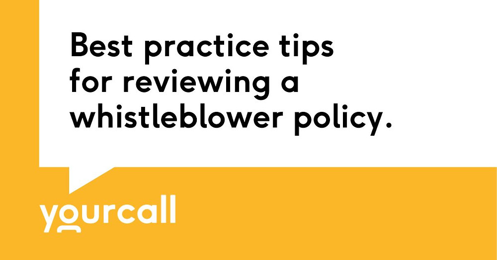 Best practice tips for reviewing a whistleblower policy.