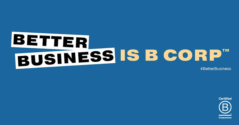 Better business is B Corp.